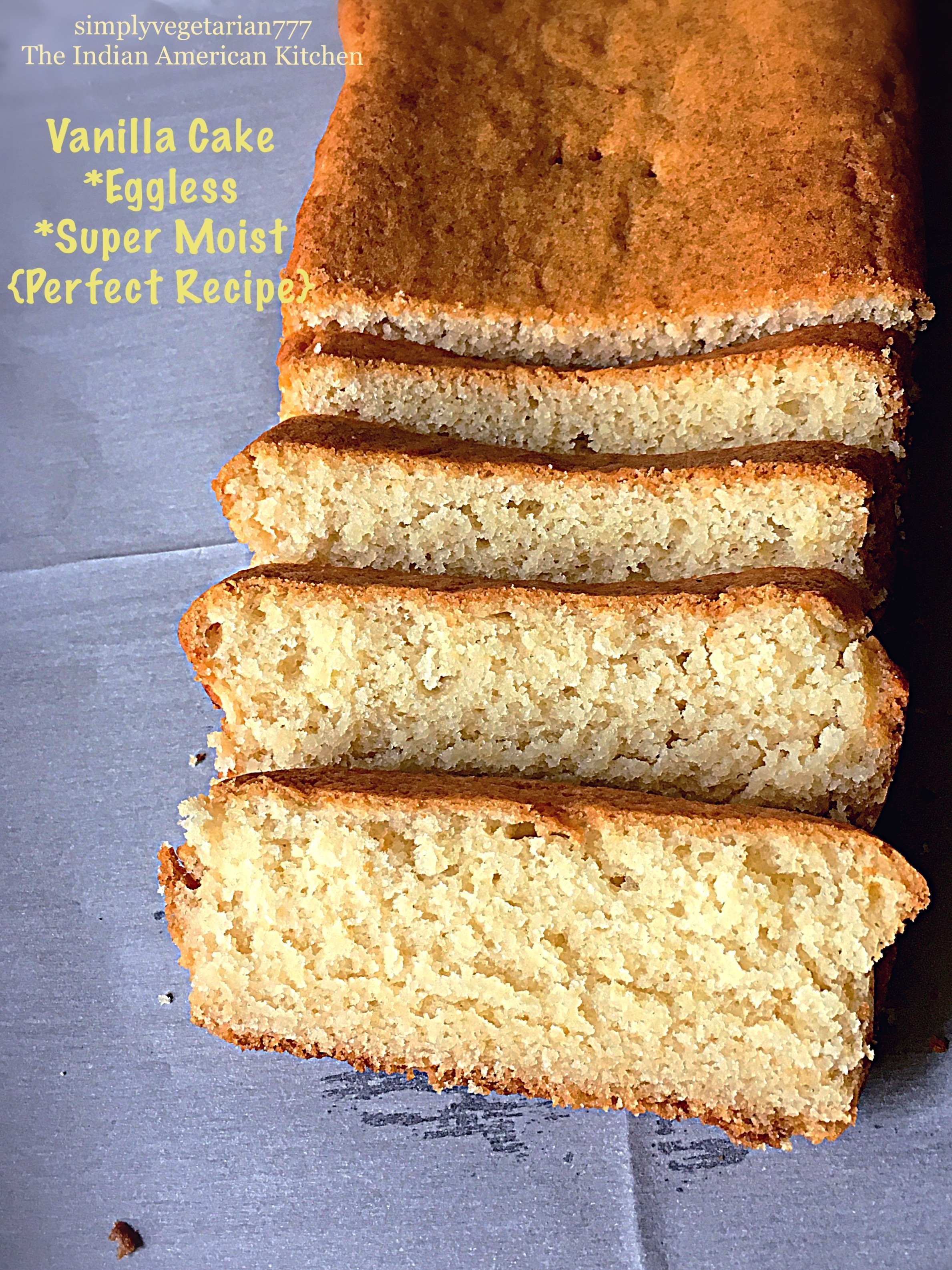 Basic Vanilla Cake – Super Moist & Eggless