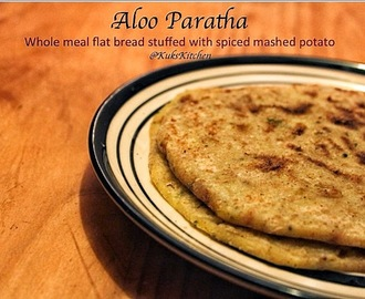 Aloo Paratha | Wholemeal flatbread stuffed with spiced potatoes  |  Kukskitchen