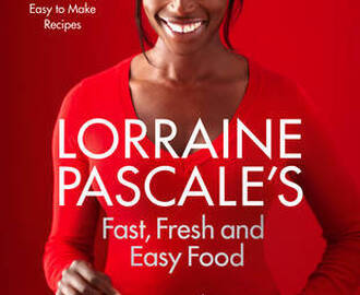 Lorriane Pascale's Fast, Fresh and Easy Food