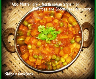 """Aloo Mutter dry - North Indian Style"" or Potatoes & Green Peas dry curry"