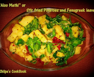 """Aloo Methi"" or Stir fried Potatoes and Fenugreek leaves"