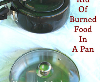 How To Get Rid Of Burned Food In A Pan