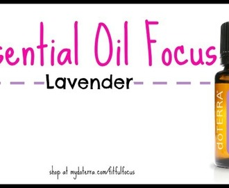 Essential Oil Focus: Chill Out with Lavender