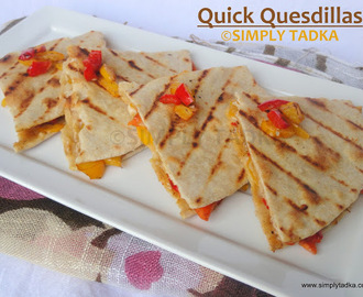 Quick Quesadillas- Mexican Cuisine