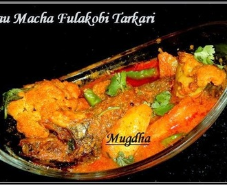 Kau Macha Fulakobi Tarkari (Climbing Gourami Fish and Cauliflower Curry)