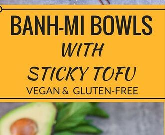 Banh mi bowls with sticky tofu