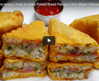 Bread Pakora Recipe Video