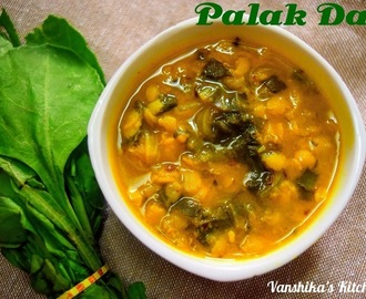 Dal Palak| Palak Dal | Palak Toor Dal | Palak Dal Fry | Spinach Dal (Yellow lentils with Spinach )