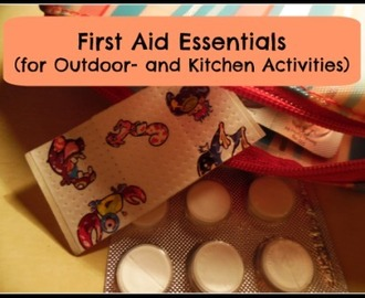 First Aid Essentials (for Outdoor- and Kitchen Activities)