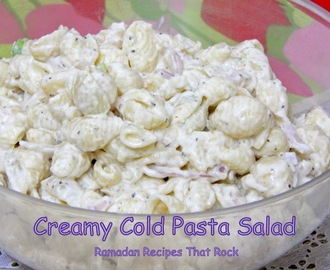 Creamy Cold Pasta Salad Perfect For Iftari and Potlucks