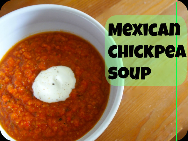 Mexican Chickpea soup: Sunday Soup