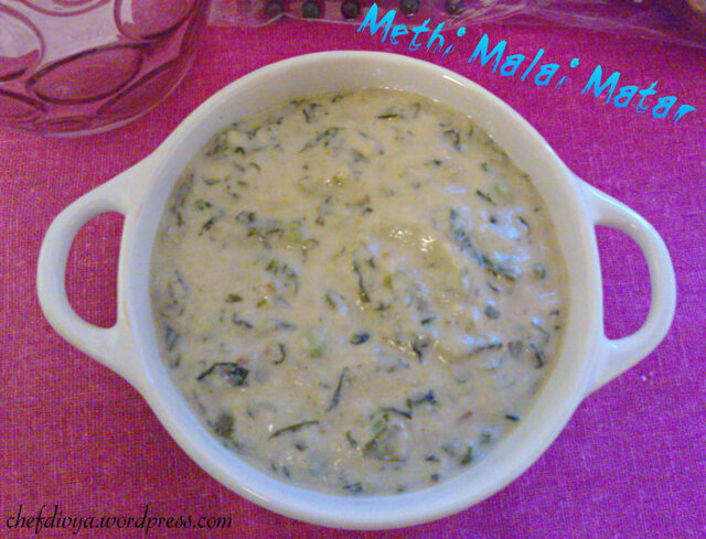 Methi Matar Malai (Fenugreek leaves curry with peas)