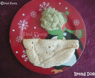 Bread Dosai ( Come on - Lets cook buddies ) Entry 8