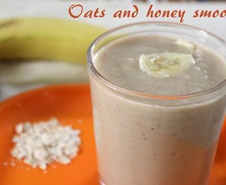 Oats and honey smoothie recipe – How to make oats honey smoothie recipe – Healthy breakfast recipes