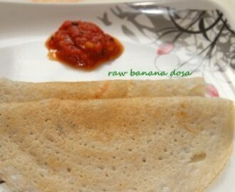 Raw banana dosa or balekayi dosa