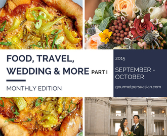 Food, Travel, Wedding & More (Part I)