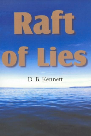 Raft of lies (Paperback) by Kennett D. B. 12.20 cm x 2.30 cm x 2.30 cm