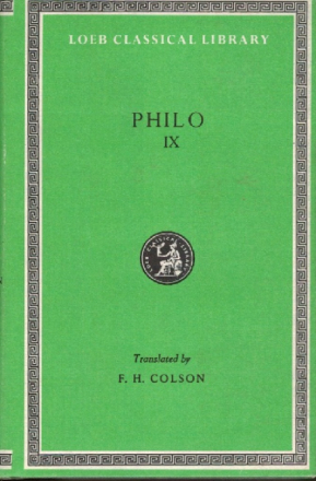 Philo. Volume IX. Every good man is free (Quod Omnis Probus Liber sit) / On the contemplative life (De Vita Contemplativa) / On the eternity of the world (De Aeternitate Mundi) /Flaccus (In Flaccum) ; Hypothetica (Apologia pro Iudaeis) / On Providence (De