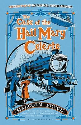 The Case of the Hail Mary Celeste by Malcolm Pryce