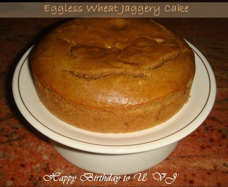 Eggless Wheat Cake sweetened with Jaggery