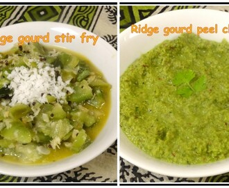 Ridge gourd stir fry & Peel chutney (without coconut)