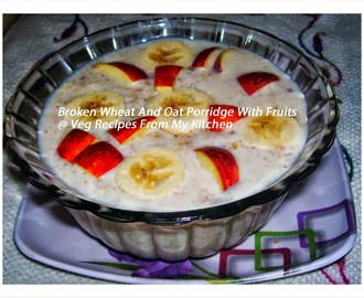 Broken Wheat and Oat Porridge with Fruits