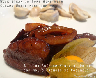 Chuck Steak in Port Wine with Creamy White Mushroom Sauce // Bife do Acém em Vinho do Porto com Molho Cremoso de Cogumelos Brancos
