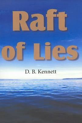 Raft of lies by D. B. Kennett