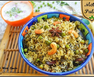 METHI PULAO / METHI RICE / MENTHE SOPPINA PULAV / FENUGREEK LEAVES PILAF