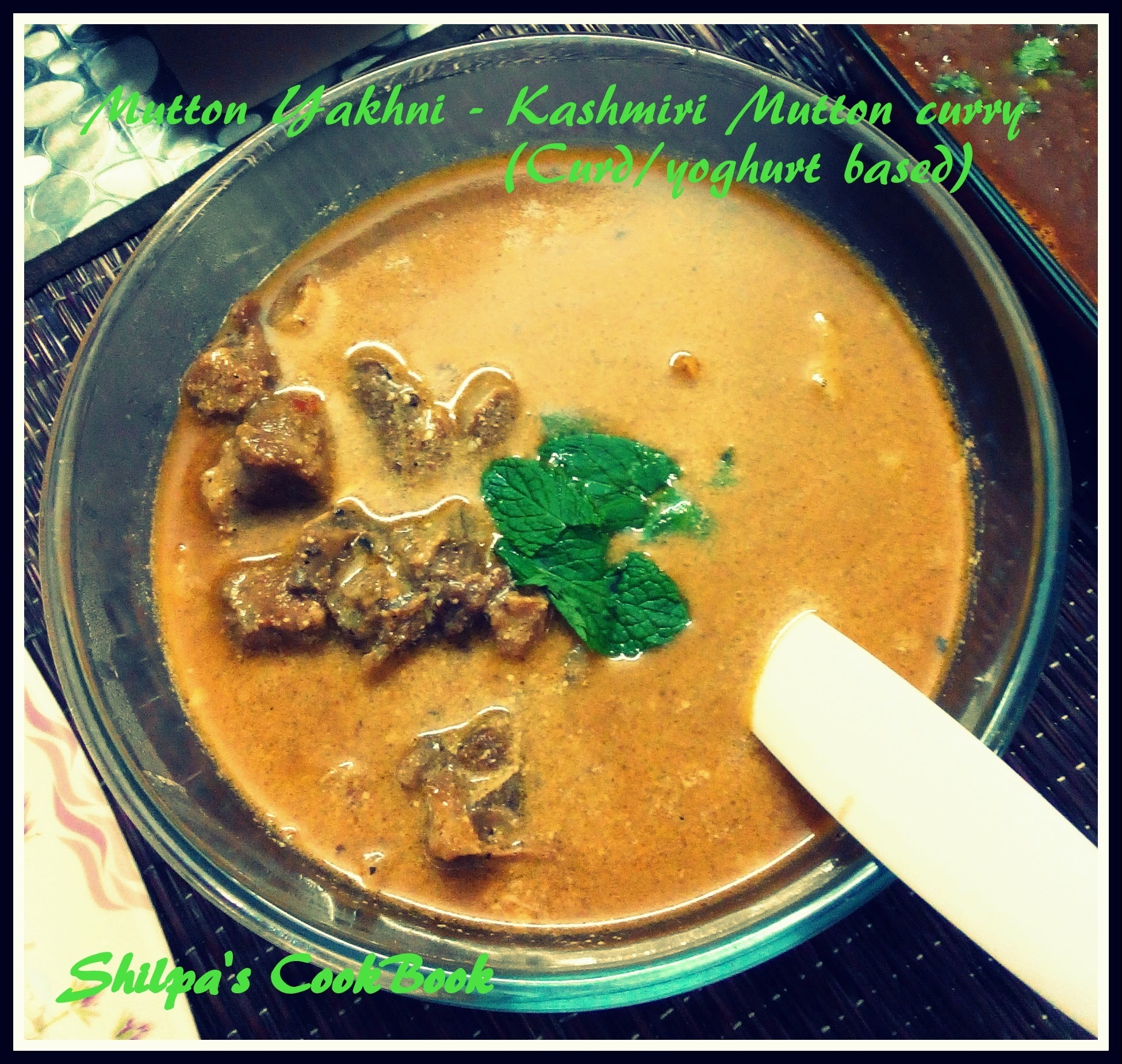 Mutton Yakhni - Kashmiri Mutton curry (prepared in Curd/yoghurt)