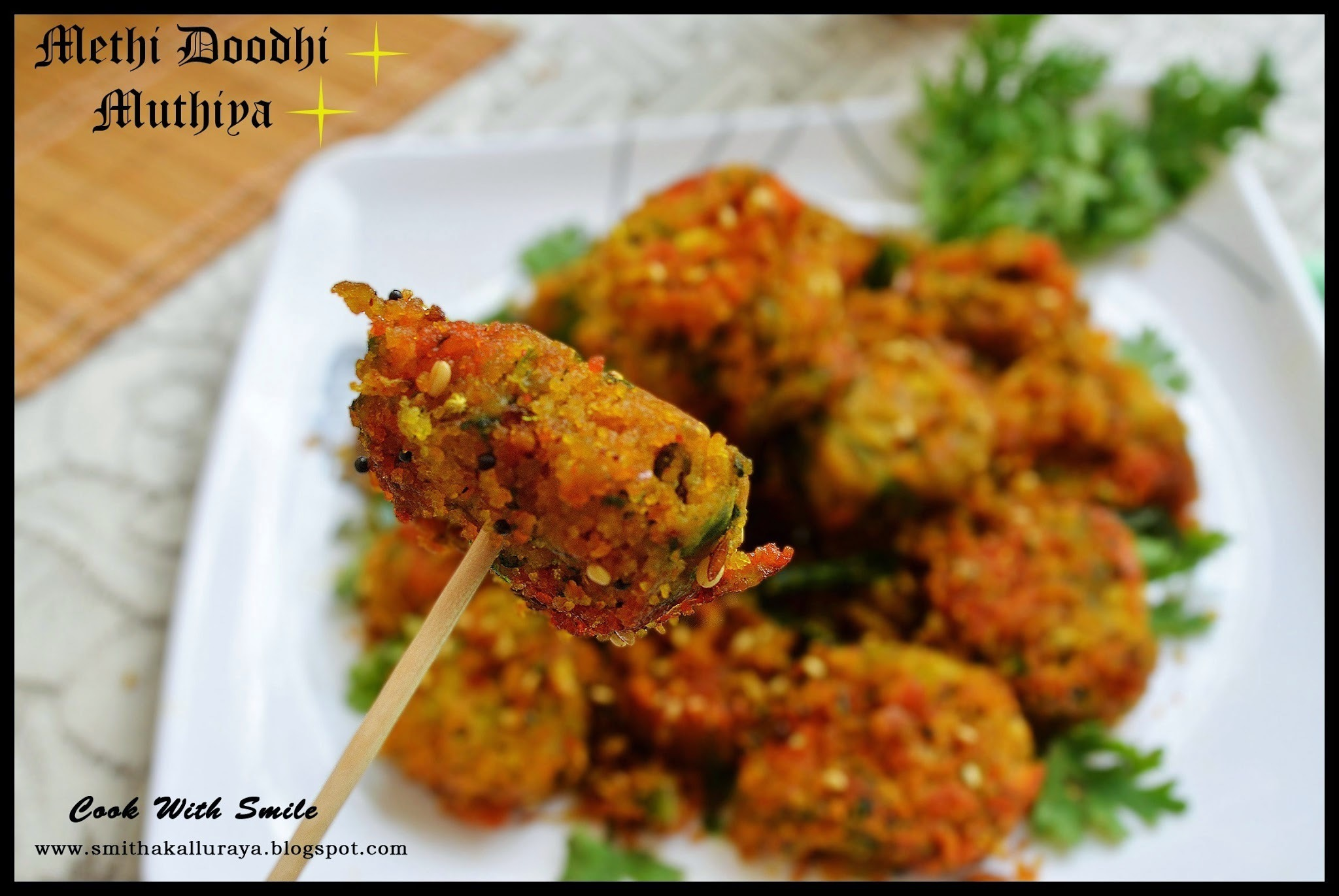 METHI DOODHI MUTHIYA / MUTHIA RECIPE - STEAMED HEALTHY SNACK RECIPES