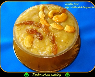 BROKEN WHEAT PUDDING / DALIYA PUDDING