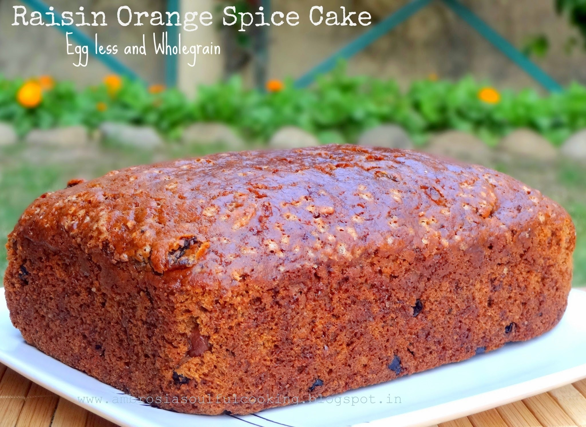 Raisin Orange Spice Cake - Egg less and Wholegrain