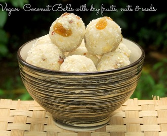 Coconut Laddu / Coconut Balls with Dry fruits, Nuts and Seeds (Vegan)