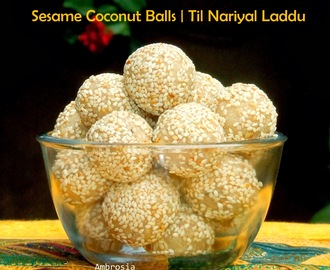 Sesame Coconut Balls | Til Nariyal Laddu - Celebrating Makar Sankranti
