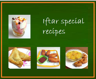 IFTAR SPECIAL RECIPES