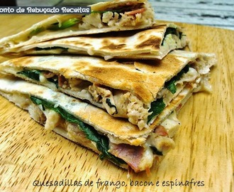 Quesadillas de frango, bacon e espinafres