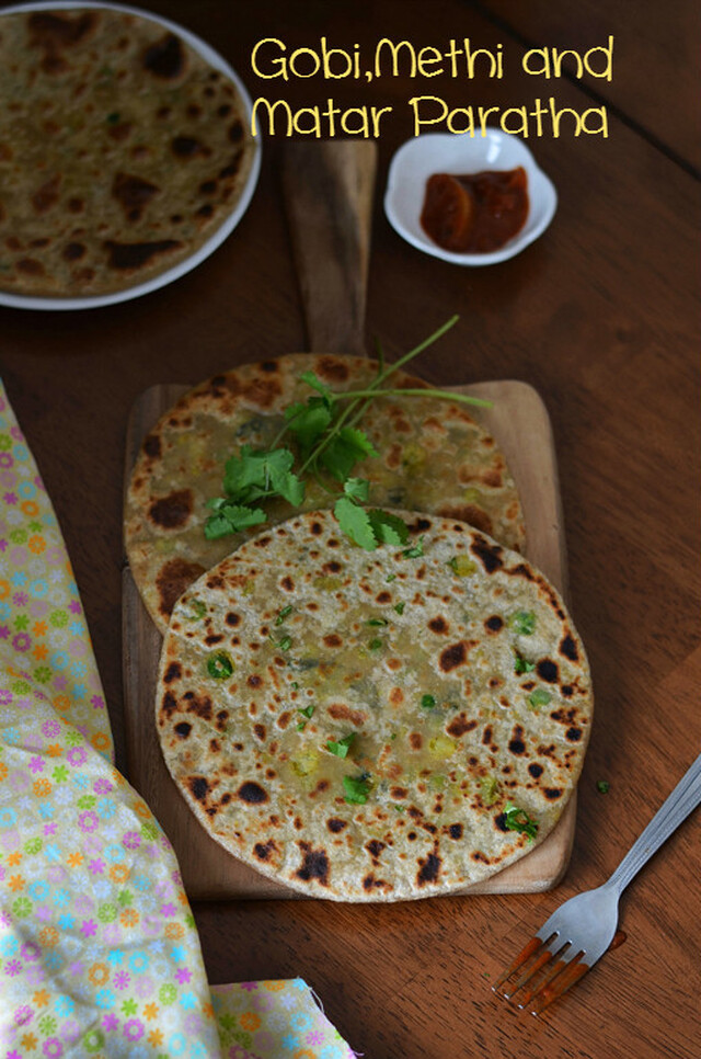 Gobi,Methi and Matar Paratha /Cauliflower,Fenugreek leaves and Green Peas Stuffed Paratha