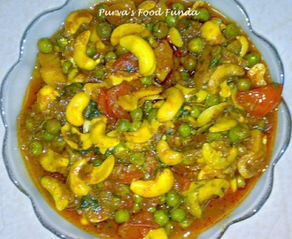 Green Peas & Fresh Wet Cashew Nuts Curry (Matar-Olya Kajuchi Bhaji)