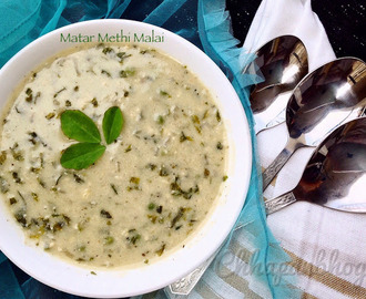 Fusion Methi Matar Malai/ Green Peas and fresh Fenugreek gravy