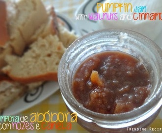 Pumpkin Jam with Walnuts and Cinnamon // Compota de Abóbora com Nozes e Canela