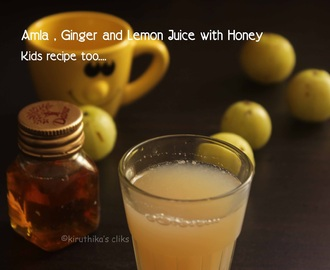 Amla,Ginger and lemon juice with honey for kids