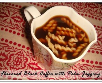 Karupatti Kaapi / Flavored Black Coffee with Palm Jaggery