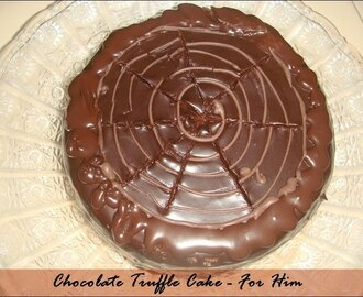 Chocolate Truffle Cake ~ For His B'day
