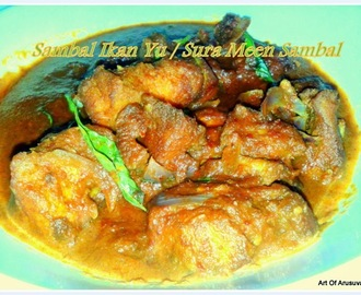 ^ SURA MEEN SAMBAL / SAMBAL IKAN YU / BABY SHARK IN CHILLY GRAVY ^