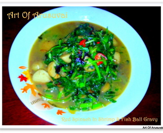 ^ RED SPINACH IN SHRIMP & FISH BALL GRAVY ^