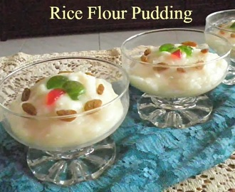 RICE FLOUR PUDDING