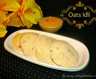 Oats Idli Recipe / Instant Oats Idli / Oats Idly Recipe