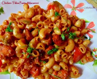 Chicken Tikka Pasta/Chicken Tikka Macaroni Recipe