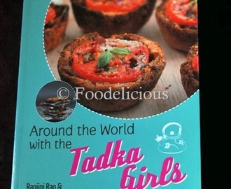 A Peep Into 'Around The World with Tadka Girls' | Cookbook Review along With Recipes To Share | Winners Of 'Only' Event